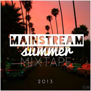 Mainstream Summer House Mix 2013