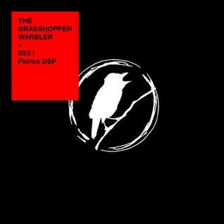 Heron presents: The Grasshopper Warbler 033 w/ Patrick DSP