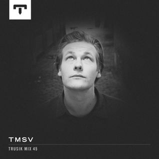TRUSIK Mix 45: TMSV