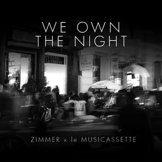 ZIMMER, We Own The Night (for lemusicassette.com)
