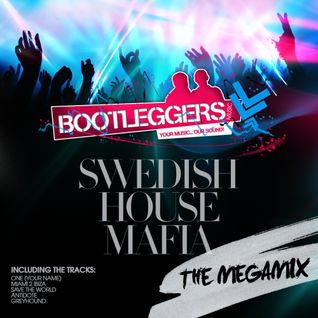 Swedish House Mafia - The Bootleggers Megamix