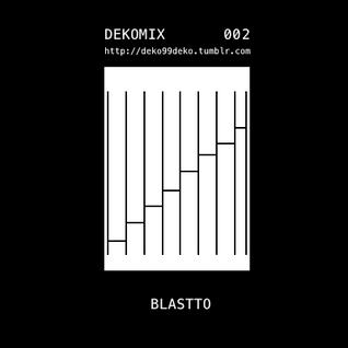 DEKOMIX 002: Blastto