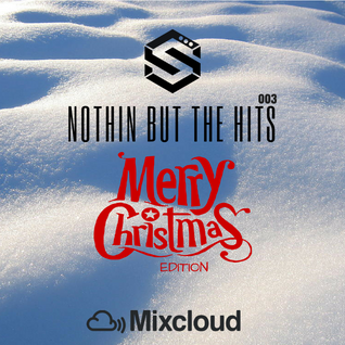 #NothinButTheHits 003 - Merry Xmas Edition