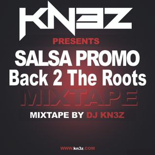 Dj Kn3z - Salsa Promo Mix 2014 (Back To The Roots)