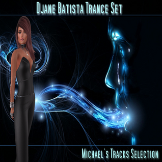 Djane Batista Trance Set- Michael's Tracks Selection