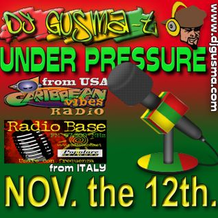 UNDER PRESSURE REGGAE RADIO SHOW - NOV The 12th 2013