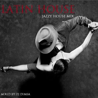 Latin House - Jazzy House Mix (2015)