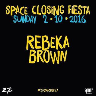 REBEKA BROWN @ Space Closing Fiesta (Premier Etage) - 02-OCT-2016