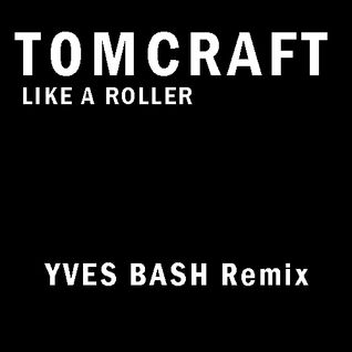 Tom Craft - Like A Roller (Yves Bash remix)