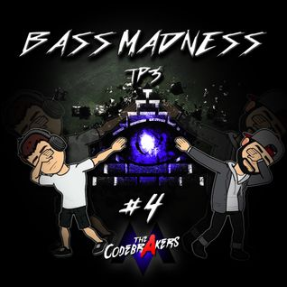 Bass Madness TP3 #4 - The Codebrakers Live @ElectronicMadnessFM