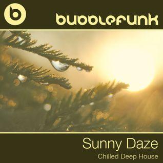 Sunny Daze | DJ Mix | Chilled Deep House | DJ Bubblefunk
