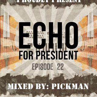 "Pickman ""ECHO for PRESiDENT!"" #22 mixtape"