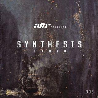 ATB - Synthesis Episode 003 - 30.03.2016 (Free) → [www.facebook.com/lovetrancemusicforever]