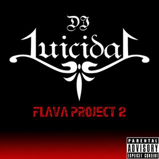 Luicidal Presents - Flava Project 2
