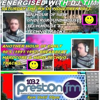 Energised With DJ Tim - 9/11/13/ - 103.2 Preston fm