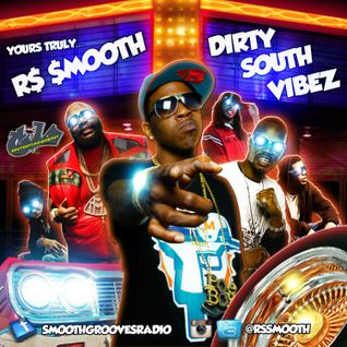 Dirty South Vibez (Dec. 2014) - Mixed by R$ $mooth