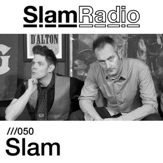 #SlamRadio - 050 - Slam (2 hour episode)