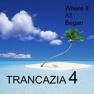 Trancazia 4  Where It All Began