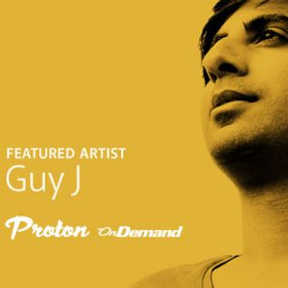 Guy J - Featured Artist, Proton Radio (25-12-2013)