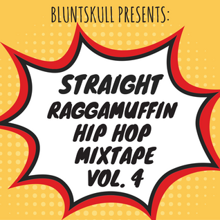 Straight Raggamuffin Hip Hop Mixtape (Volume 4)