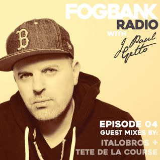 Fogbank Radio with J Paul Getto: Episode 04