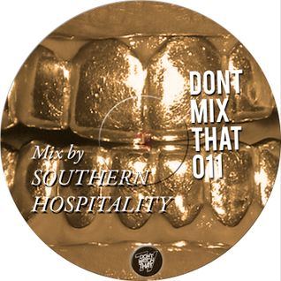 Dont Mix That – D.M.T Vol 11 Mixed by Southern Hospitality