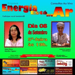 Programa Energia Esta No Ar 08/09/2016 - Gabriel Ochinsk e Edna Firmo