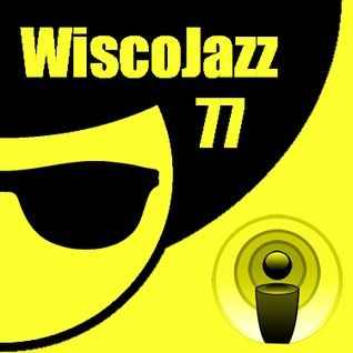 WiscoJazz-Cast: Episode 077