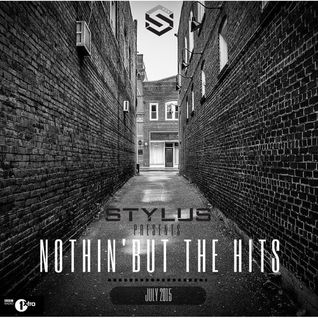 Stylus - Nothin' But The Hits 007 (July 2015)