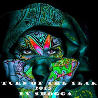Shogga - Turn of the Year 2015 (Psy Tekk Goa in the Mix) 50 TRACKS