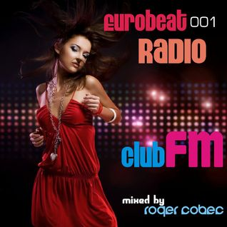 Eurobeat Radio 001 - Club_FM Marzo 2012 Mixed by: Roger Cobec