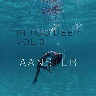 In Too Deep Vol. 3