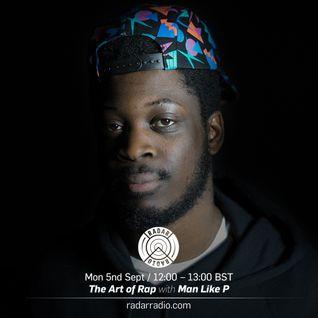 The Art of Rap w/ Man Like P - 5th September 2016