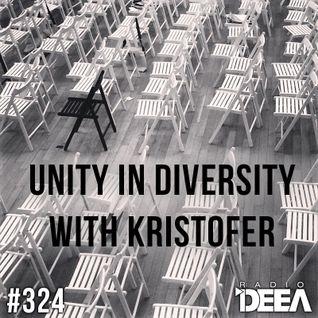 Kristofer - Unity in Diversity 324 @ Radio DEEA (28-03-2015)