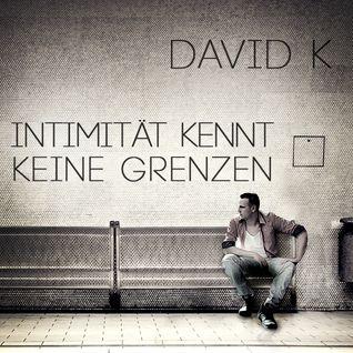 David K. @ Intimität kennt keine Grenzen - Juni 2013 /// DOWNLOADLINK @ Beschreibung