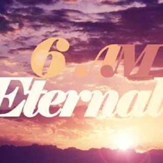 6AM Eternal (2006)