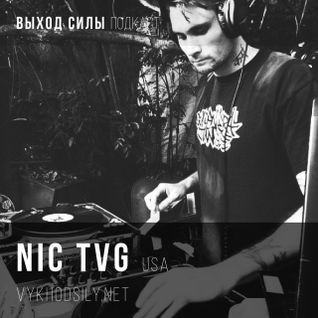 Vykhod Sily Podcast - Nic TVG Guest Mix