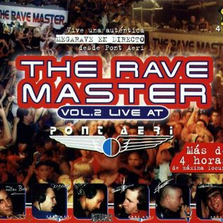 The Rave Master Vol. 2 Live At Pont Aeri CD1 Mixed By Javi Boss & Skudero de 2:00 h. a 3:00 h.