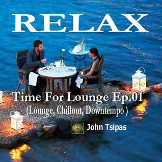 RELAX! Time For Lounge Ep.01