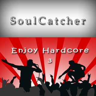 SoulCatcher - Enjoy Hardcore 3