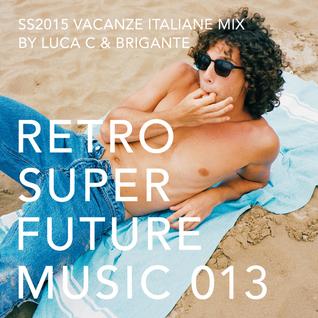 RSFMUSIC 013 - SS 2015 VACANZE ITALIANE MIX by Luca C & Brigante