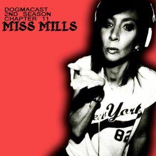 Dogmacast 2nd Season / Chapter 11 / Miss Mills