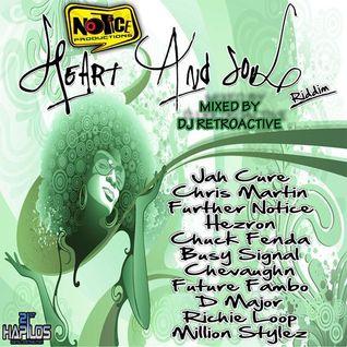 DJ RetroActive - Heart & Soul Riddim Mix [Notice Prod] November 2011
