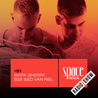 Mark Sherry B2B Sied Van Riel at Clandestin / Full On Ibiza - June 2015 - Space Ibiza Radio Show #51