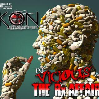 DJ Vicious -  The Rx Affair