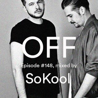 OFF Recordings Podcast Episode #148, mixed by SoKool