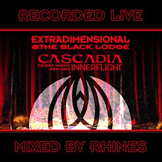 Recorded LIVE • EXTRADIMENSIONAL @ THE BLACK LODGE • CASCADIA 2016 : 07.22.16 - mixed by Rhines