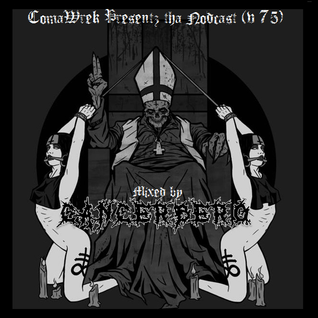 cOmaWrek Presentz tha nOdcast (v75) mixed by Cancerbero