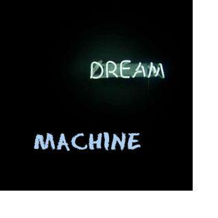Dream Machine ....