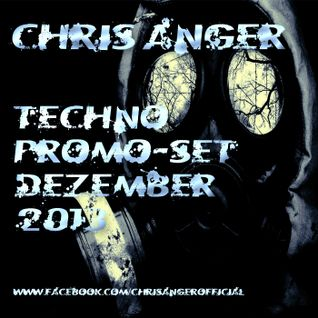 Chris Anger - Techno Promo-Set Dezember 2013